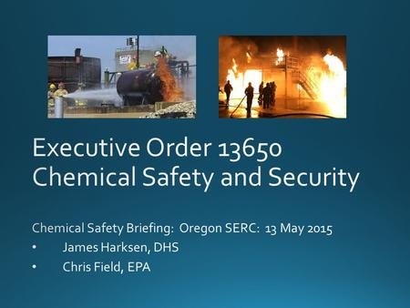 Executive Order 13650: Chemical Facility Safety & Security.
