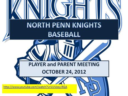 PLAYER and PARENT MEETING OCTOBER 24, 2012