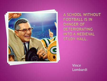 Vince Lombardi. -Do you like sports? -I like swimming and tennis. -Yes, I do. I go to the swimming pool two times a week. And how often do you.