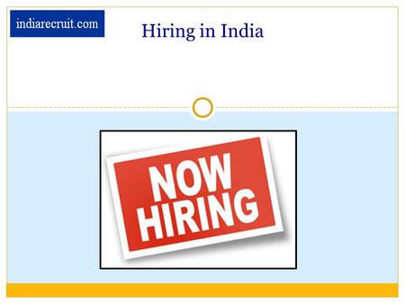 Hiring in India. indiarecruit.com indiarecruit is an independent niche recruitment firm. Government of India approved and licensed. Domestic & international.