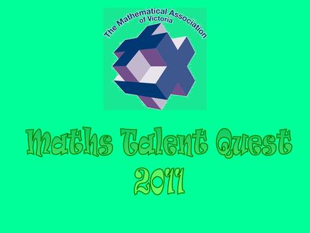 The Maths Talent Quest (MTQ) is open to all primary and secondary students in Victoria and Tasmania. The MTQ aims to promote interest in mathematics and.