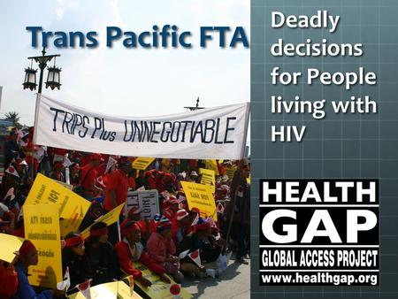 Deadly decisions for People living with HIV Trans Pacific FTA.