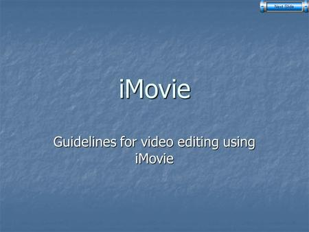 IMovie Guidelines for video editing using iMovie.
