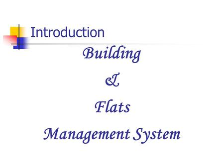 Building & Flats Management System Introduction. Excel Infotech 706, Wing A, Marigold Building Yashwant Nagar, Virar (W) Thane, 401303 Website : www.excelinfotech.inwww.excelinfotech.in.