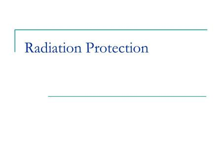 Radiation Protection. Patient Protection X-radiation causes biologic changes in living cells Minimize the amount of radiation received by the patient,