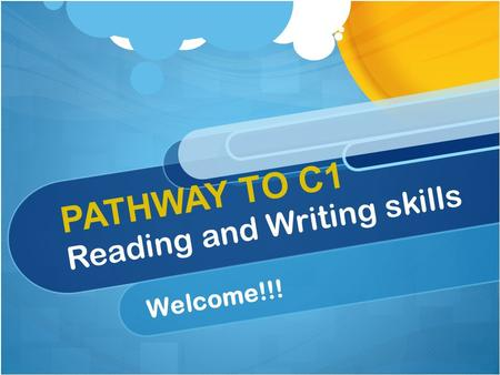 PATHWAY TO C1 Reading and Writing skills Welcome!!!
