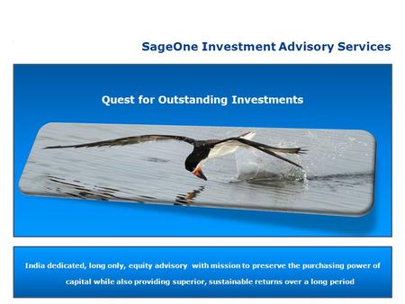 Quest for Outstanding Investments India dedicated, long only, <strong>equity</strong> advisory with mission to preserve the purchasing power of capital while also providing.