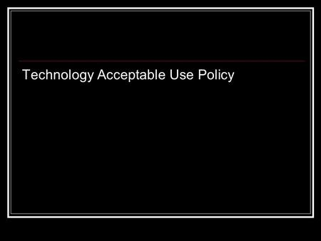 Technology Acceptable Use Policy. Each student must sign and follow the BCPSS Acceptable Use Policy (AUP). You and your parents agree that you will conduct.