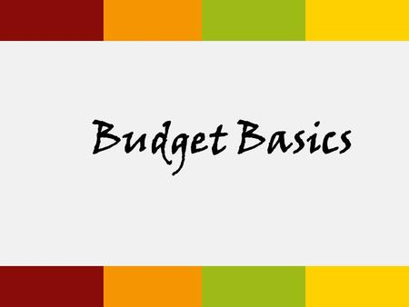"Budget Basics. Consumer Jungle Why Do Budgets Get a Bad Rap? Does the mere mention of the word ""budget"" conjure up images of drudgery and deprivation?"