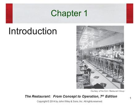 Chapter 1 Introduction Courtesy of the Cohn Restaurant Group