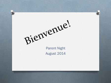 Bienvenue! Parent Night August 2014. Contact Me O  O Text with questions (224-999-0514) O Twitter