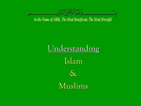 UnderstandingIslam&Muslims. What does Islam mean ? Arabic root word is SLM Arabic root word is SLM No vowels in classical Arabic No vowels in classical.