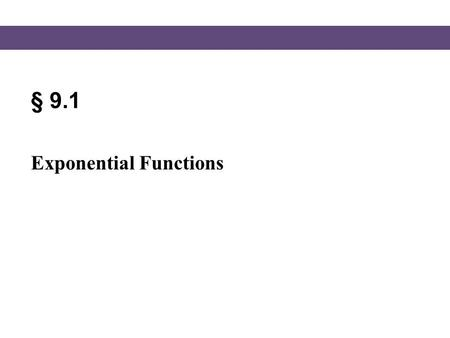 § 9.1 Exponential Functions. Blitzer, Intermediate Algebra, 5e – Slide #2 Section 9.1 Exponential Functions Consider the function Does this function look.