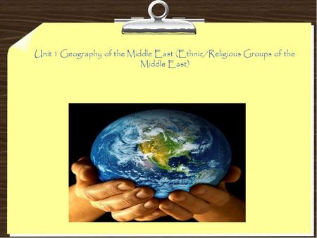 Unit 1 Geography of the Middle East (Ethnic/Religious Groups of the Middle East)