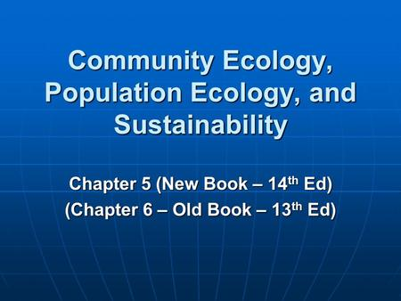 Community Ecology, Population Ecology, and Sustainability