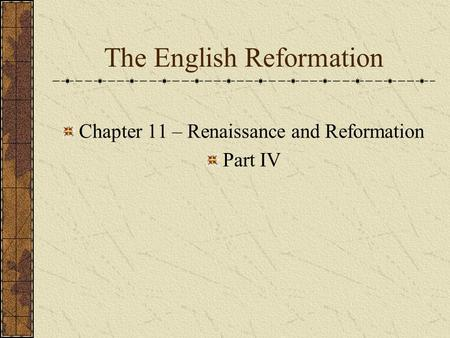 The English Reformation Chapter 11 – Renaissance and Reformation Part IV.