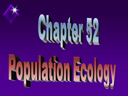 Population Ecology u Study of the factors that affect population size and composition.