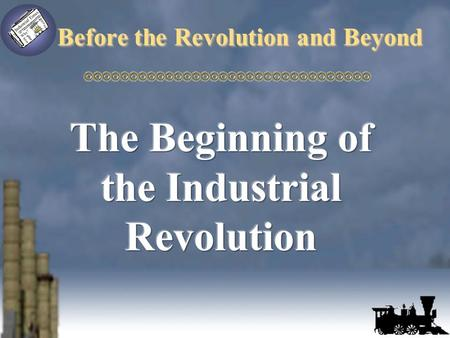 Before the Revolution and Beyond. Why do I do what I do? This period of history helps answer this question.