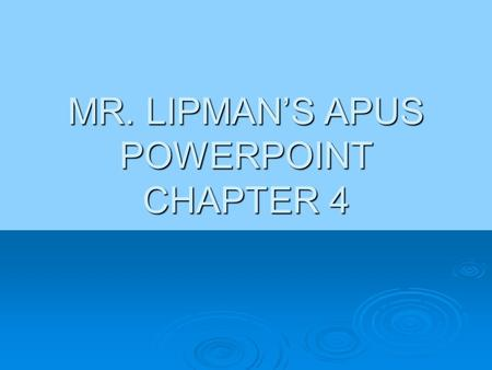 MR. LIPMAN'S APUS POWERPOINT CHAPTER 4. Chesapeake Colonies in the Seventeenth Century Chesapeake Colonies in the Seventeenth Century.
