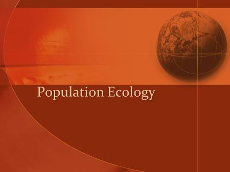 Population Ecology. Objectives 5.3.1 – Outline how population size is affected by natality, immigration, mortality, and emigration. 5.3.2 – Draw and label.