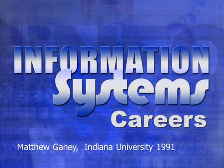 Careers Matthew Ganey, Indiana University 1991. General Mills Company of Champions.