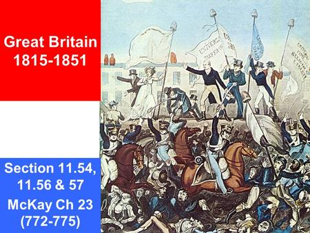 Great Britain 1815-1851 Section 11.54, 11.56 & 57 McKay Ch 23 (772-775)