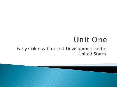 Early Colonization <strong>and</strong> Development of the United States.