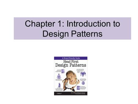 Chapter 1: Introduction to Design Patterns. SimUDuck Example.