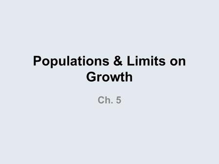 Populations & Limits on Growth