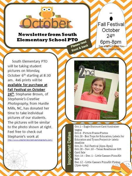 Re Frame Photos South Elementary PTO will be taking student pictures on Monday, October 6 th starting at 8:30 am. 4x6 prints will be available for purchase.