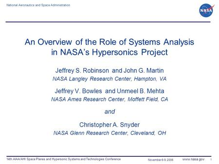 National Aeronautics and Space Administration www.nasa.gov 14th AIAA/AHI Space Planes and Hypersonic Systems and Technologies Conference 1 November 6-9,