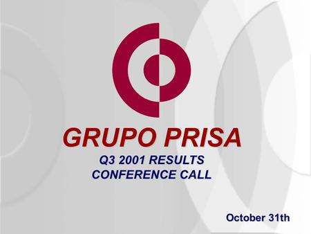 GRUPO PRISA Q3 2001 RESULTS CONFERENCE CALL October 31th.