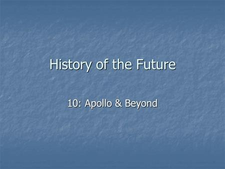 History of the Future 10: Apollo & Beyond. Space Flight in Literature Long history Long history Early authors use metaphorically Early authors use metaphorically.