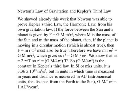Newton's Law of Gravitation and Kepler's Third Law We showed already this week that Newton was able to prove Kepler's third Law, the Harmonic Law, from.