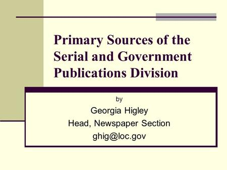 Primary Sources of the Serial and Government Publications Division by Georgia Higley Head, Newspaper Section