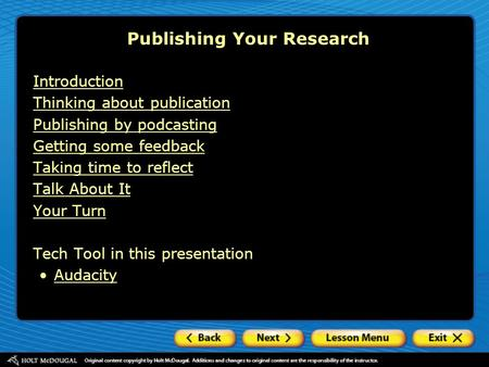 Publishing Your Research Introduction Thinking about publication Publishing by podcasting Getting some feedback Taking time to reflect Talk About It Your.