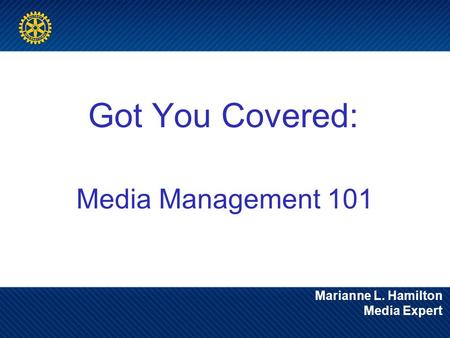 Marianne L. Hamilton Media Expert Got You Covered: Media Management 101.