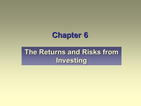 The Returns and Risks from Investing
