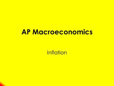 AP Macroeconomics Inflation. Measuring the Cost of Living Inflation ( π ) –occurs when the economy's overall price level is rising. Inflation Rate ( π.
