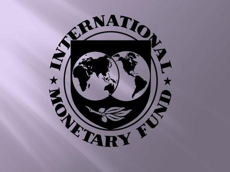 Introduction Introduction  International Monetary Fund - an international organization that promotes the stabilization of the world's currencies and.