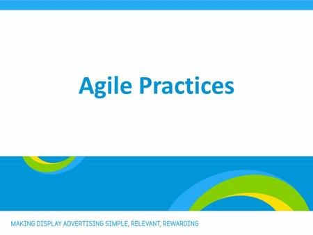 Agile Practices. Who we are? Gedimas Guoba Architect at Adform   2.