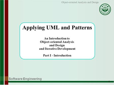 Software Engineering 1 Object-oriented Analysis and Design Applying UML and Patterns An Introduction to Object-oriented Analysis and Design and Iterative.