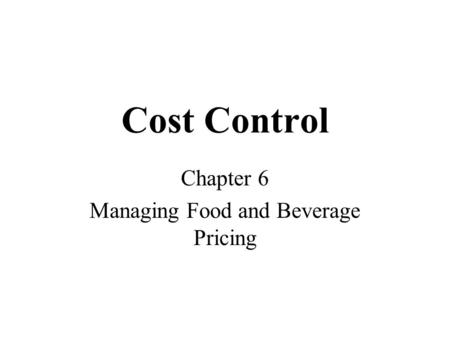 Chapter 6 Managing Food and Beverage Pricing