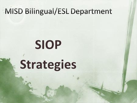 SIOP Strategies. Provide one statement about the following: Sheltered Instruction Lesson Preparation Building Background Comprehensible Input.