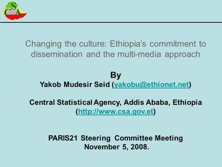 Changing the culture: Ethiopia's commitment to dissemination and the multi-media approach By Yakob Mudesir Seid
