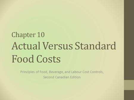 Chapter 10 Actual Versus Standard Food Costs