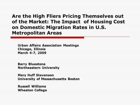 Are the High Fliers Pricing Themselves out of the Market: The Impact of Housing Cost on Domestic Migration Rates in U.S. Metropolitan Areas Urban Affairs.