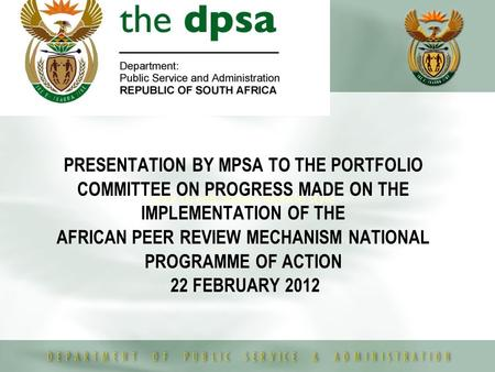Click to edit Master subtitle style PRESENTATION BY MPSA TO THE PORTFOLIO COMMITTEE ON PROGRESS MADE ON THE IMPLEMENTATION OF THE AFRICAN PEER REVIEW MECHANISM.