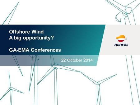 © Offshore Wind A big opportunity? GA-EMA Conferences 22 October 2014.