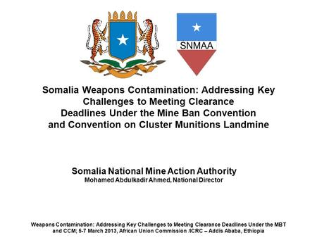 Somalia Weapons Contamination: Addressing Key Challenges to Meeting Clearance Deadlines Under the Mine Ban Convention and Convention on Cluster Munitions.